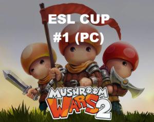 ESL CUP (PC) #1